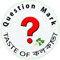 Question Mark-Taste Of Kolkata